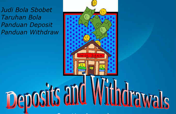 Deposit dan Withdrawal